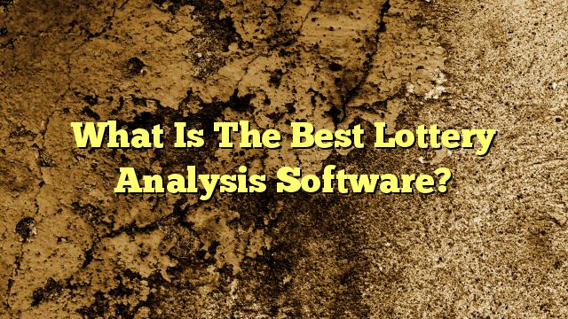 What Is The Best Lottery Analysis Software?